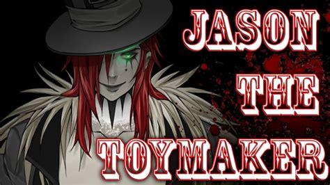the toymaker killer creepypasta jason the toymaker
