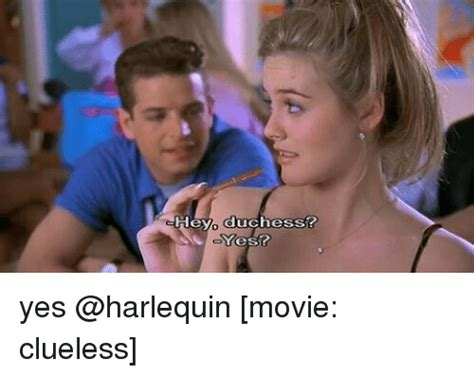 Clueless Movie Meme - heyo duchess yes yes movie clueless meme on me me