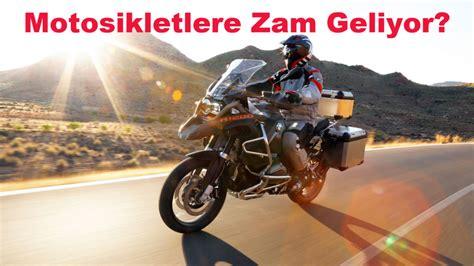 motosikletlere zam geliyor motorcularcom