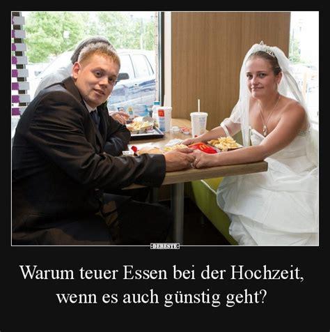 Hochzeit Lustig by Warum Teuer Essen Bei Der Hochzeit Lustige Bilder