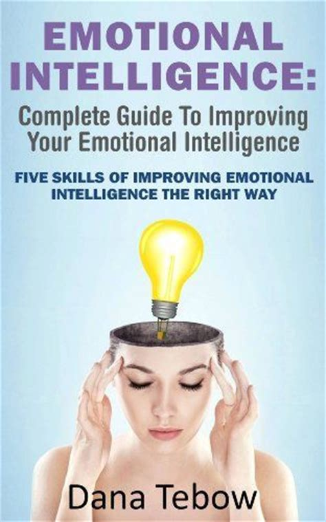 how to improve emotional intelligence the best coaching assessment book on working developing high eq emotional intelligence quotient mastery of the emotional intelligence spectrum books 87 best images about emotional intelligence on
