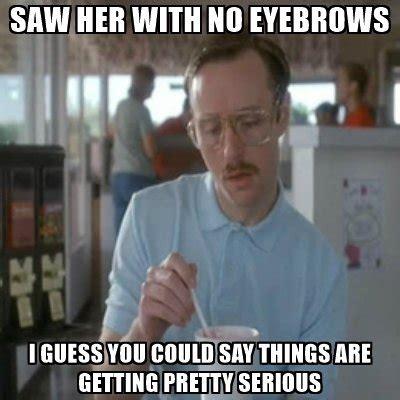 Eyebrows Meme Internet - 20 eyebrow memes that are totally on fleek sayingimages com