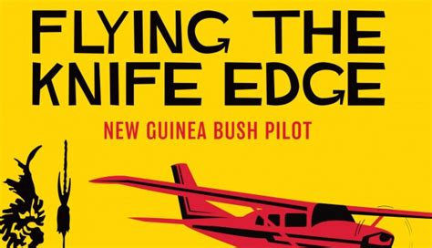 the edge of the knife books book review flying the knife edge by ex new guinea bush