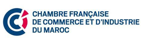 chambre de commerce fran軋ise maroc chambre fran 231 aise de commerce et d industrie du maroc