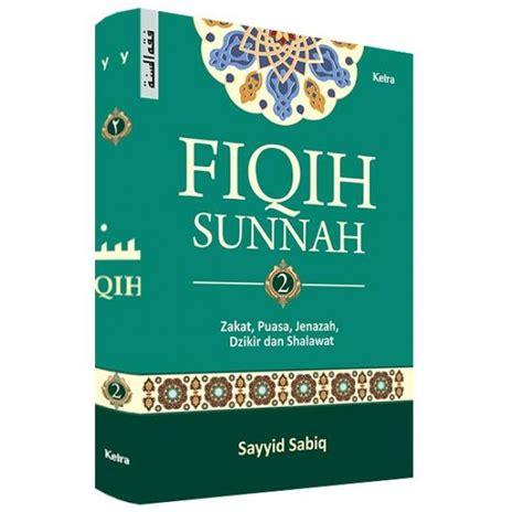 Fiqih Sunah By Syaiid Sabiq fiqih sunnah karya sayyid sabiq