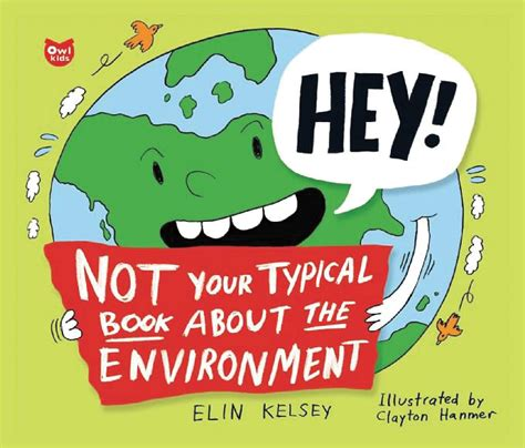 environment books not your typical book about the environment by elin kelsey