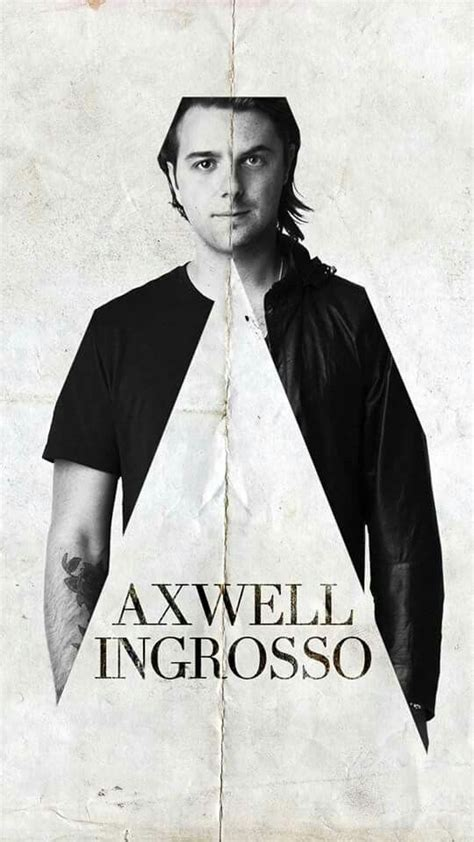 axwell ingrosso 17 best ideas about axwell and ingrosso on