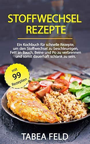 Stoffwechsel Rezepte Ein Kochbuch für schnelle Rezepte
