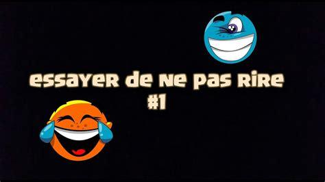 Essayer De Ne Pas Rire 5 Hugoposay by Essayer De Ne Pas Rire 1