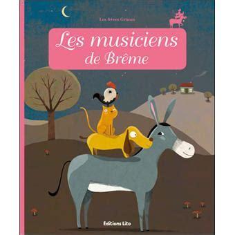 libro les musiciens de brme les musiciens de br 234 me broch 233 grimm achat livre achat prix fnac