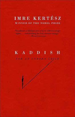 kaddish for an unborn kaddish for an unborn child by imre kert 233 sz paperback barnes noble 174