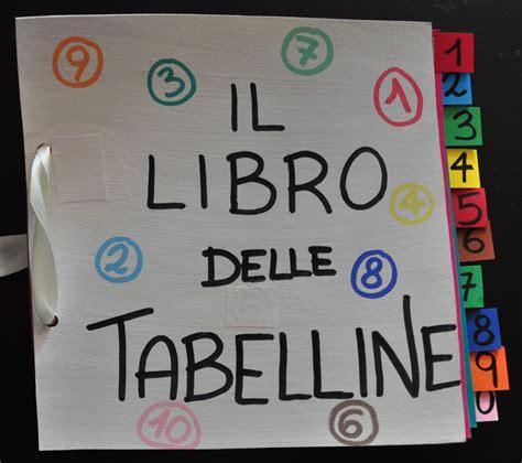 il libro delle matematica il libro delle tabelline italia4all scuola