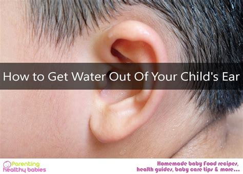 Hair Dryer Ear Infection how to get water out of your child s ear