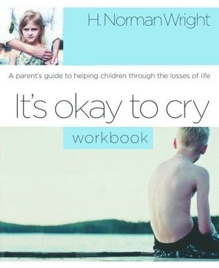 cry a s guide to feeling books it s okay to cry a parent s guide to helping children