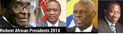 top 10 richest presidents in africa october 2014 osa s eye opinions views on nigeria