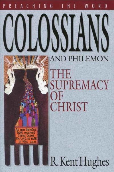 colossians 33 verse by verse bible commentary preaching the word colossians and philemon by r kent