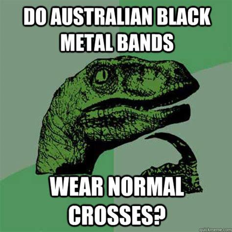 Metal Band Memes - black metal bands memes