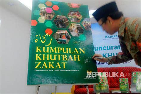 Buku Kumpulan Khutbah Miftah Faridl buku kumpulan khutbah zakat diluncurkan baznas republika