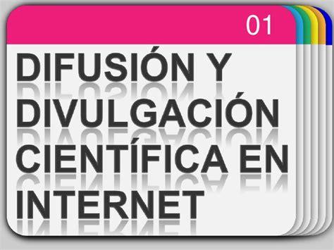 articulos de divulgacion cientifica difusi 211 n y divulgaci 211 n cient 205 fica en internet