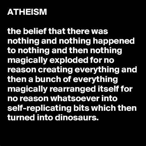 atheism the belief that there was nothing and nothing