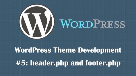 wordpress tutorial for php developers wordpress theme development tutorial 5 header php and