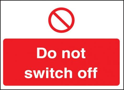 Sticky Top Bar Do Not Switch Off Sign Self Adhesive Vinyl 35 X 25mm