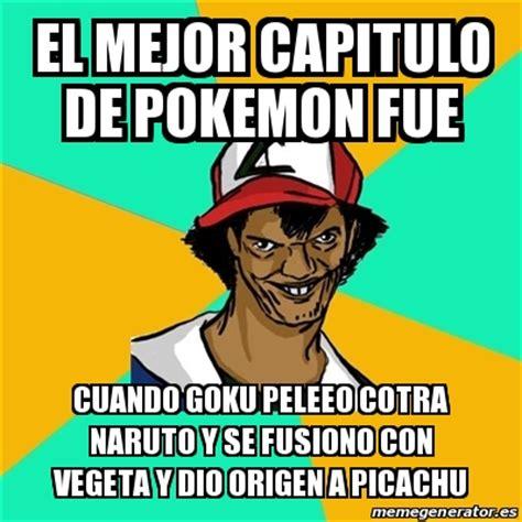 Memes De Vegeta - meme ash pedreiro el mejor capitulo de pokemon fue