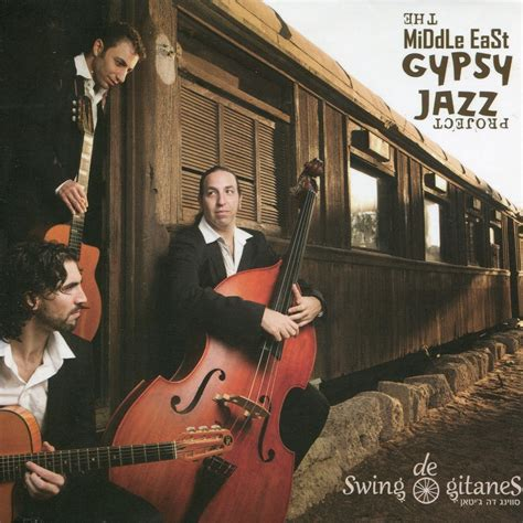 Swing De Gitanes The Middle East Gypsy Jazz Project