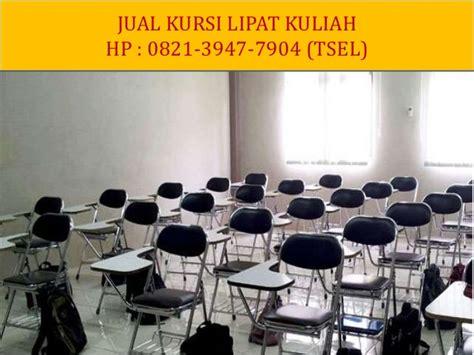 Kursi Lipat Kuliah Surabaya 0821 3947 7904 tsel jual kursi kuliah bekas di surabaya