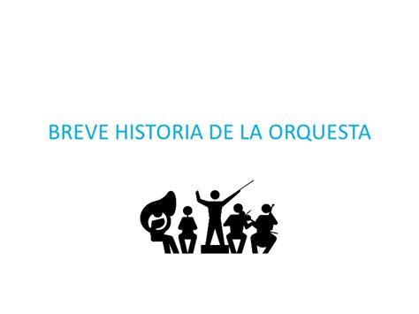 breve historia de la 8497639715 breve historia de la orquesta