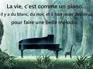 la vie c est comme un piano il y a du blanc du noir