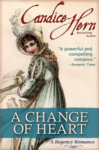 libro the heart of change a change of heart a regency romance by candice hern nook book ebook barnes noble 174