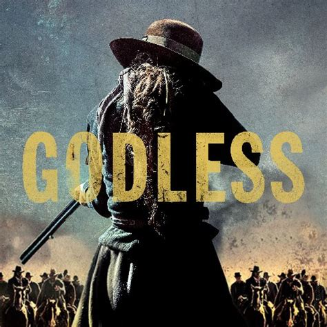 The Godless godless netflix godlessnetflix