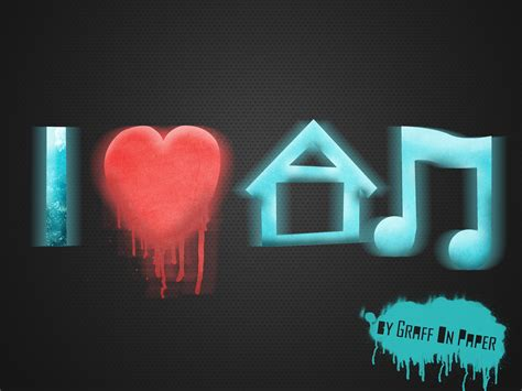 who made house music i love house music by graffonpaper on deviantart