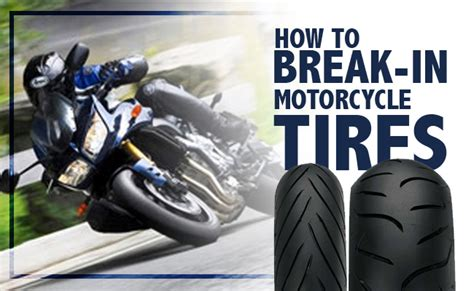 how to break in motocross how to properly breaking in motorcycle tires the