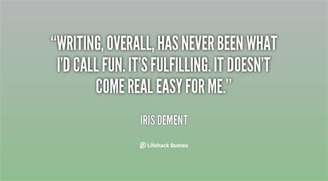 Written Overall i ve always written about things that ca by iris dement