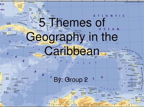 5 themes of geography mexico ppt 5 themes of geography in the caribbean powerpoint