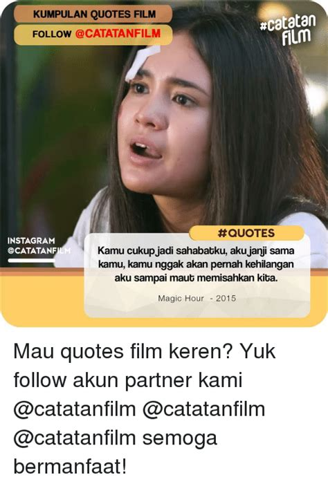 kumpulan quotes film magic hour kumpulan quotes film catatan film follow catatanfilm