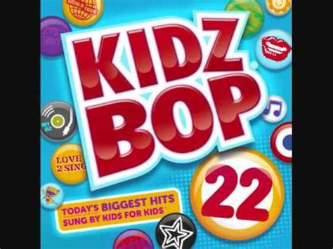 kidz bop kids steal my girl kidz bop 28 i m glad you came the wanted kidz bop clean version