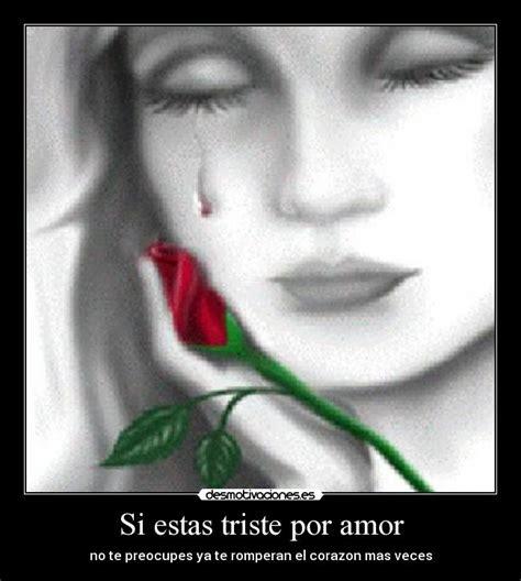 imagenes de amor super triste si estas triste por amor desmotivaciones