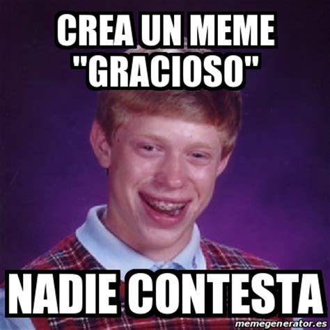 Crear Un Meme - meme bad luck brian crea un meme quot gracioso quot nadie