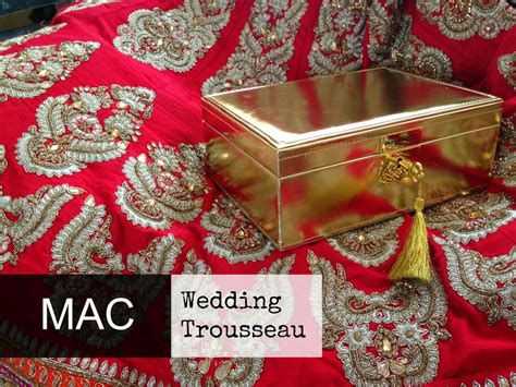 wedding trousseau box mac wedding make up trousseau