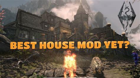 skyrim best houses to buy skyrim ps4 mods best house mod yet youtube
