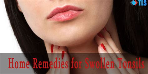 5 ways you can get rid of swollen tonsils easily at home