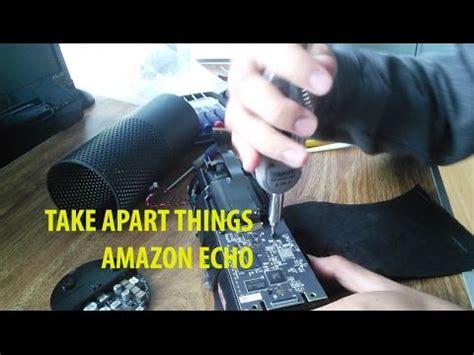 take appart take apart things amazon echo teardown youtube