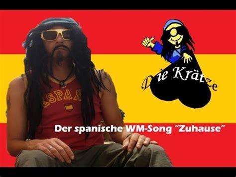 Die Kr 228 Tze Zuhause Der Spanische Wm Song