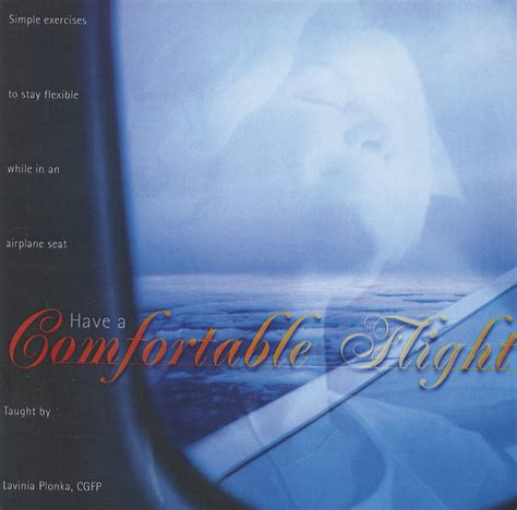 how to have a comfortable flight have a comfortable flight lavinia plonka