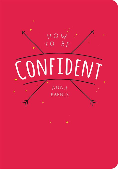 Be Confident how to be confident