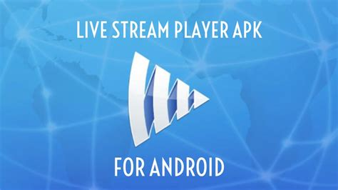 live media player apk live player apk for android