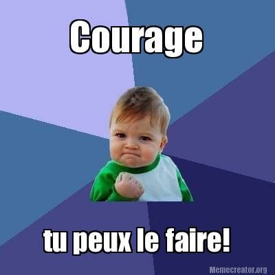 Courage Memes - meme creator courage tu peux le faire meme generator at
